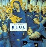 """""""BLUE, the History of a Color"""" by Michel Pastoureau"""