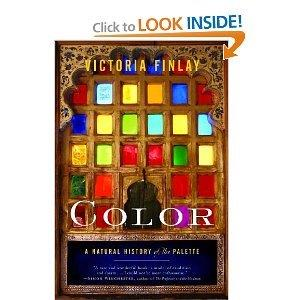 """COLOR, a Natural History of the Palette "" by Victoria Finlay"